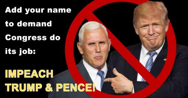 Impeach Trump & Pence