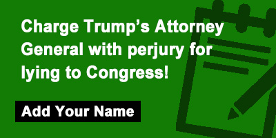 Charge Trump's Attorney General with perjury for lying to Congress!