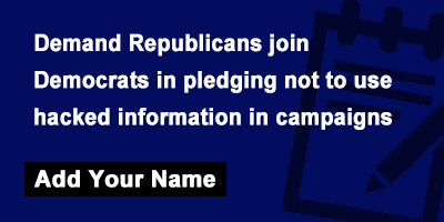 Demand Republicans join Democrats in pledging not to use hacked information in campaigns