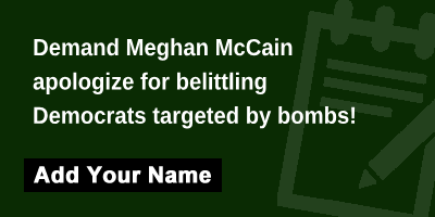Demand Meghan McCain apologize for belittling Democrats targeted by bombs!