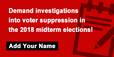 Demand investigations into voter suppression in the 2018 midterm elections!