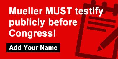 Mueller MUST testify publicly before Congress!
