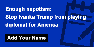 Enough nepotism: Stop Ivanka Trump from playing diplomat for America!