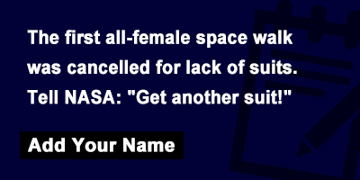The first all-female space walk was cancelled for lack of suits. Tell NASA: