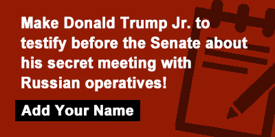 Make Donald Trump Jr. to testify before the Senate about his secret meeting with Russian operatives!