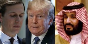 Kushner, Trump, Saudi