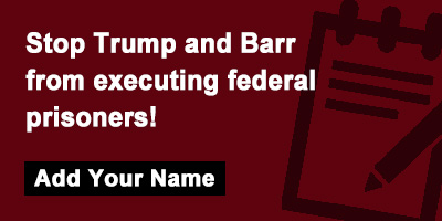 Stop Trump and Barr from executing federal prisoners!